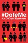 DateMe: An OKCupid Experiment