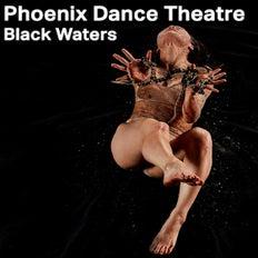 Phoenix Dance Theatre - Black Waters